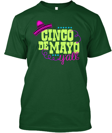 Cinco Demayo Y'all Deep Forest T-Shirt Front