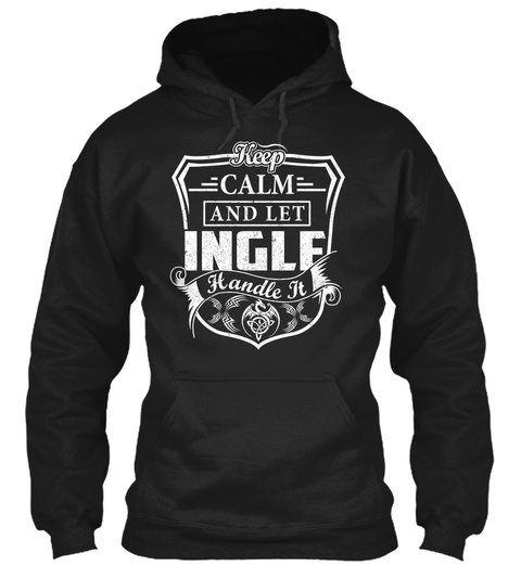 Keep Calm Ingle   Name Shirts Black T-Shirt Front