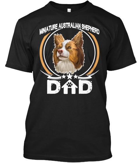 Miniature Australian Shepherd Dad Shirt Black T-Shirt Front
