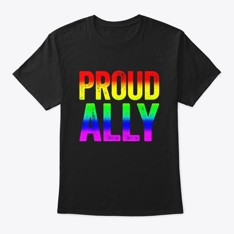 Proud Ally T Shirt Lgbt Pride Gift Black T-Shirt Front