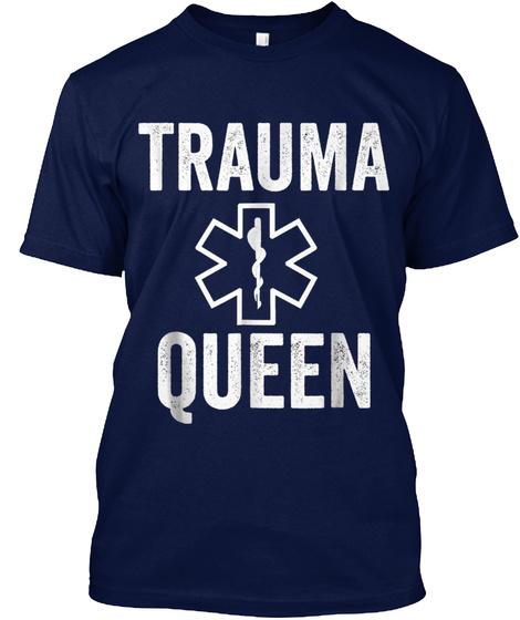 Emt Paramedic Trauma Queen T Shirt With  Navy T-Shirt Front