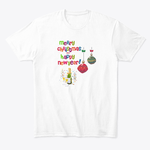 Merry Christmas And Happy New Year White T-Shirt Front
