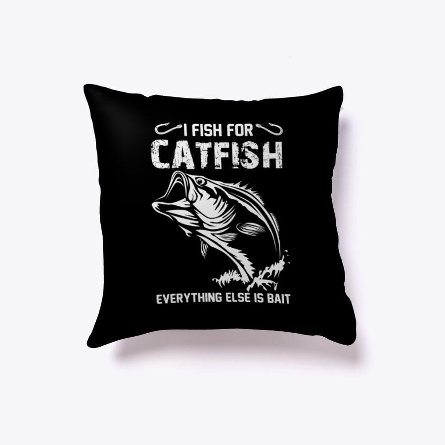I Fish For Catfish Everything Else Tee SweatShirt