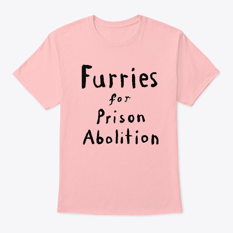 Furries For Prison Abolition Pale Pink T-Shirt Front