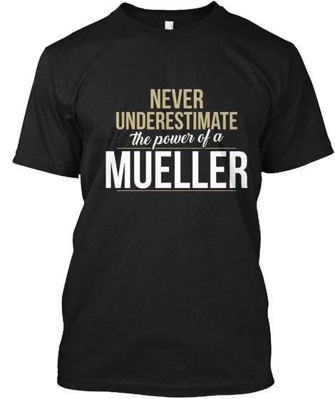 Mueller   Never Underestimate A Mueller Black T-Shirt Front