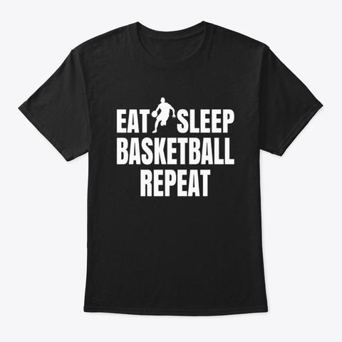 Eat Sleep Basketball Repeat T Shirt Black T-Shirt Front