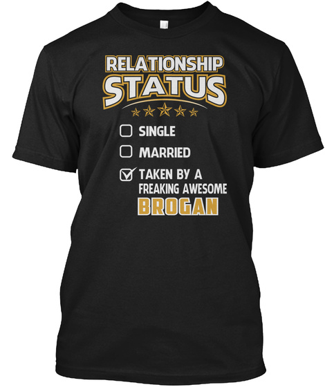 Relationship Status Single Married Taken By A Freaking Awesome Brogan Black T-Shirt Front