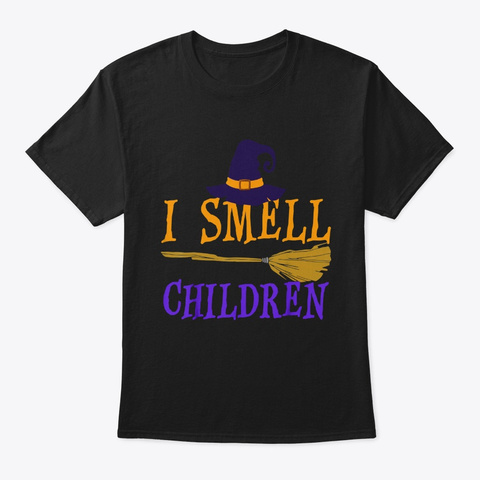 I Smell Children Witch Halloween Gifts Black T-Shirt Front