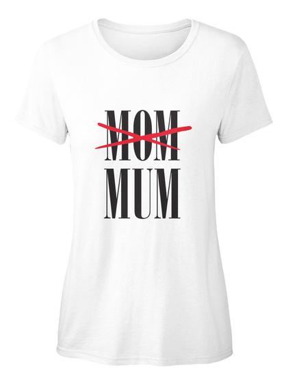 Mom Mum White T-Shirt Front