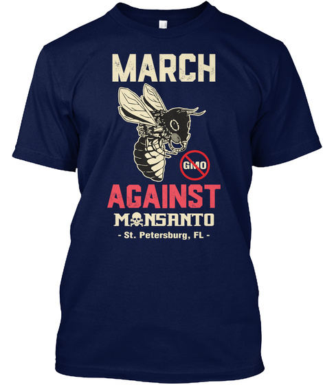 March Against Monsanto St. Petersburg Fl Navy T-Shirt Front