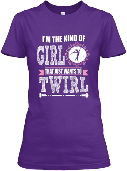 Im The Kind Of Girl That Just Wants To Twirl Purple Women's T-Shirt Front