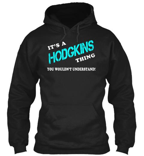Its A Hodgkins Thing   Name Shirts Black T-Shirt Front