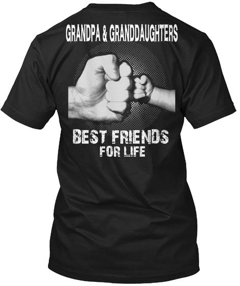 Grandpa & Granddaughters Best Friends For Life Black T-Shirt Back
