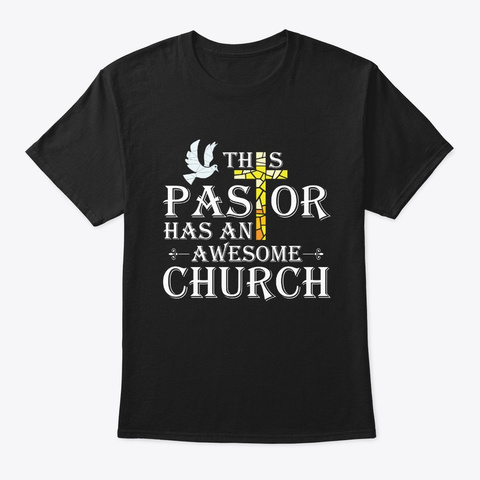This Pastor Has An Awesome Church Black T-Shirt Front