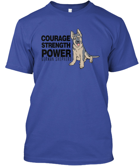 German Shepherd Puppy   Courage, Power Deep Royal T-Shirt Front