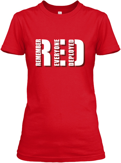 Red Remember Everyone Deployed Red T-Shirt Front