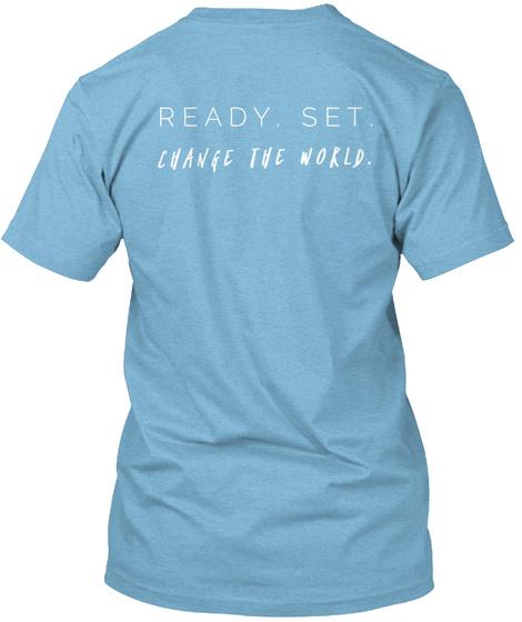 Ready Set Change The World Aqua T-Shirt Back