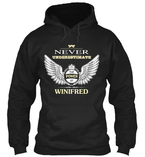 Never Underestimate The Power of Winnifred Hoodie Black