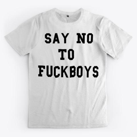 No Fuckboys  Standard T-Shirt Front