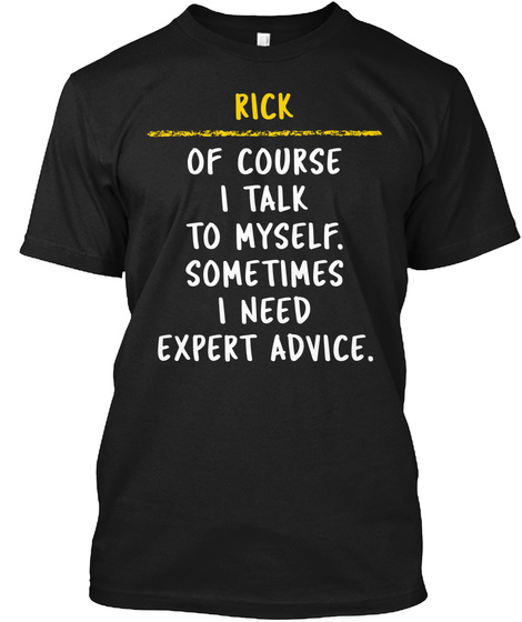 Rick Expert Advice Funny Name Gift Black T-Shirt Front