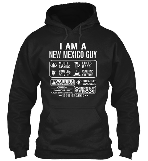 I Am A New Mexico Guy Multi Tasking Problem Solving Likes Beer Requires Caffeine Warning Sarcasm Inside Caution R For... Black T-Shirt Front