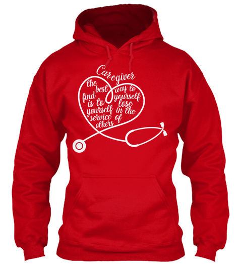 Caregiver The Best Way To Find Yourself Is To Lose Yourself In The Service Of Others Red T-Shirt Front
