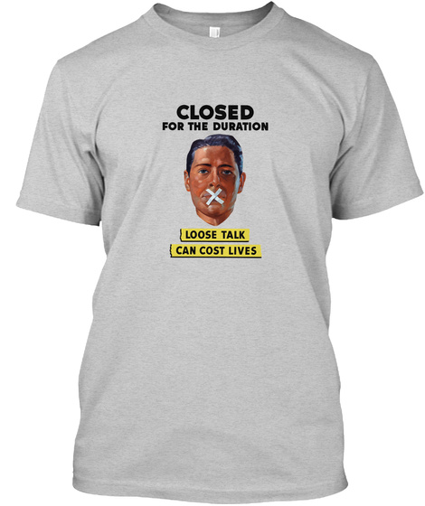 Loose Talk Can Cost Lives   Ww2  Light Steel T-Shirt Front