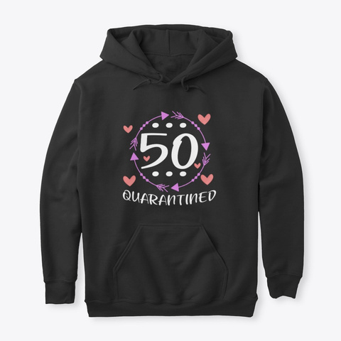 50 And Quarantined 50 Th Birthday Queen  Black T-Shirt Front