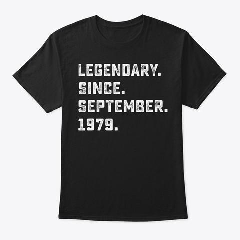 Legendary Since September 1979 Birthday Black T-Shirt Front