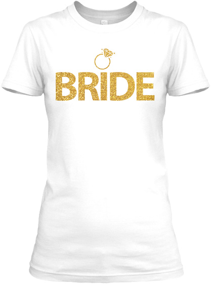 Bride White T-Shirt Front