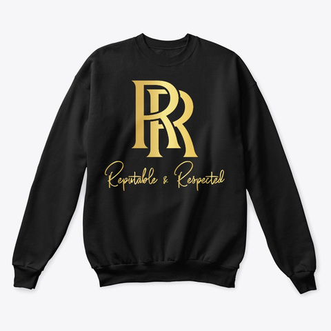 Reputable And Respected Crewneck  Black T-Shirt Front