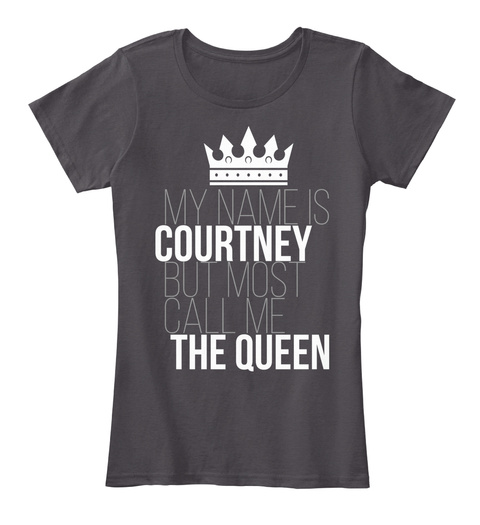 Courtney Most Call Me The Queen Heathered Charcoal  T-Shirt Front