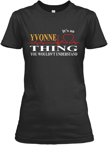 It's A Yvonne Thing You Wouldn't Understand Black T-Shirt Front