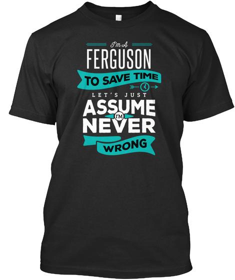Ferguson Never Wrong  Black T-Shirt Front