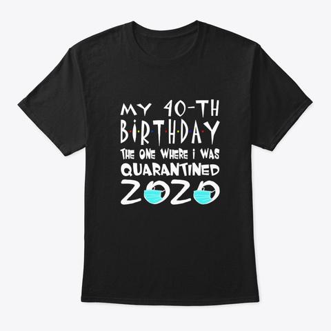 40th birthday quarantined shirt