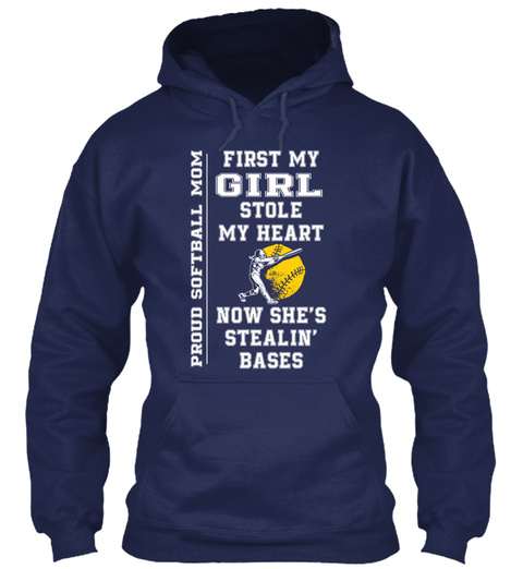 Proud Softball Mom First My Girl Stole My Heart Now She's Stealin'bases  Navy T-Shirt Front