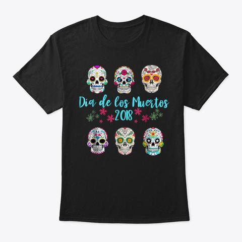 Dia De Los Muertos Day Of The Dead Sugar Black T-Shirt Front