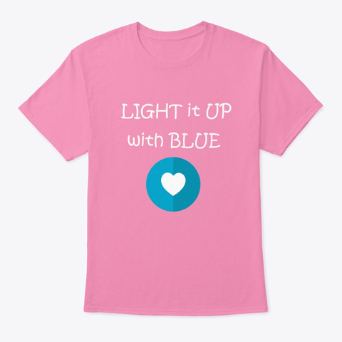 Light It Up With Blue, Autism Awareness. Pink T-Shirt Front