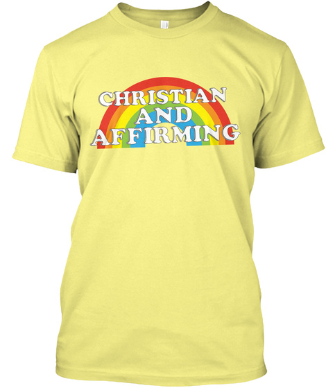Christian And Affirming Lemon Yellow  T-Shirt Front
