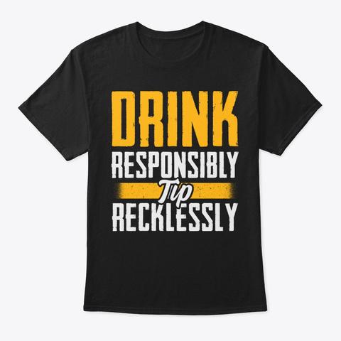 Funny Bartender Gift   Tip Recklessly Black T-Shirt Front