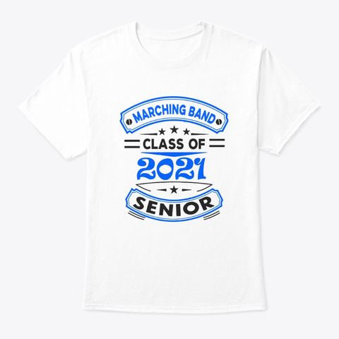 [Class Of 2021] Marching Band   Blue White T-Shirt Front