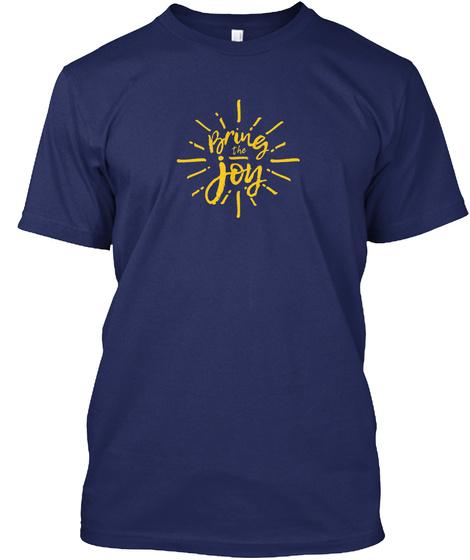 Bring The Joy Midnight Navy T-Shirt Front