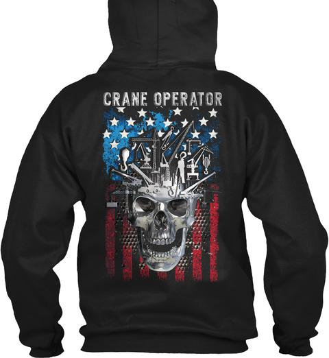 Proud Crane Operator Shirt Black T-Shirt Back