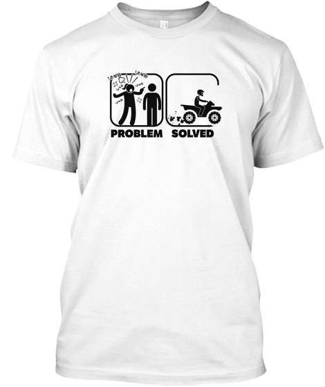 Problem Solved White T-Shirt Front