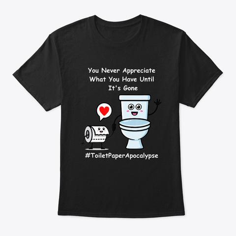 Toilet Paper Shortage Apocalypse Roll Tp Black T-Shirt Front