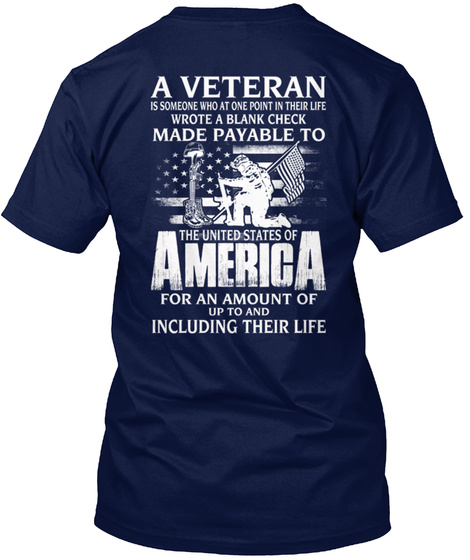 A Veteran Is Someone Who At One Point In Their Life Wrote A Blank Check Made Payable To The United States Of America... Navy T-Shirt Back