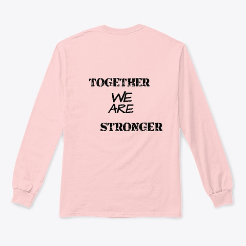 Together We Are Stronger  Light Pink T-Shirt Back