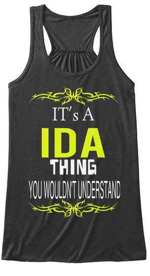 It's A Ida Thing You Wouldn't Understand Dark Grey Heather T-Shirt Front