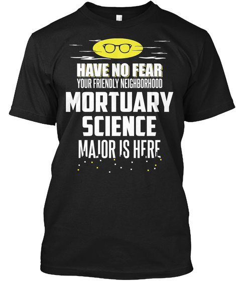 Gift For Mortuary Science  Major School Graduate Black T-Shirt Front