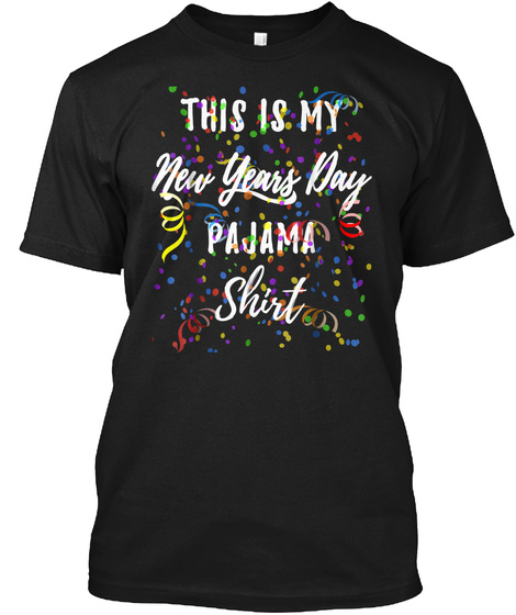 This Is My New Years Day Pajama Shirt Fu Black T-Shirt Front
